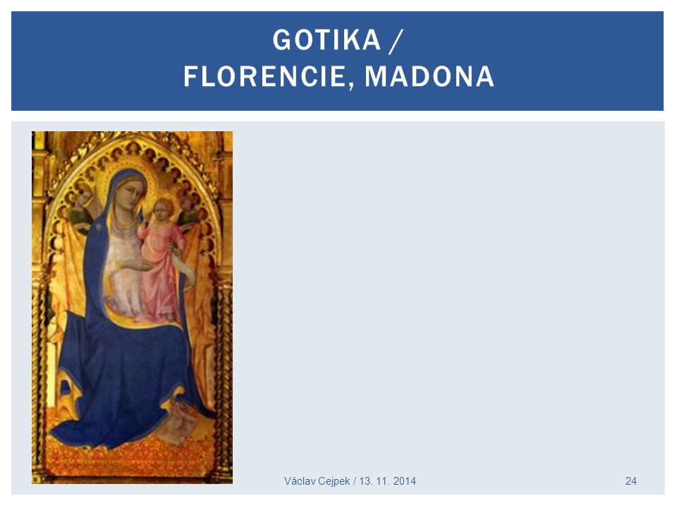 Gotika / Florencie, Madona