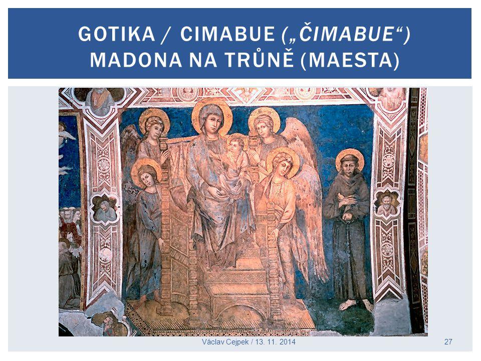 """Gotika / Cimabue (""""čimabue ) MADONA NA TRŮNĚ (Maesta)"""