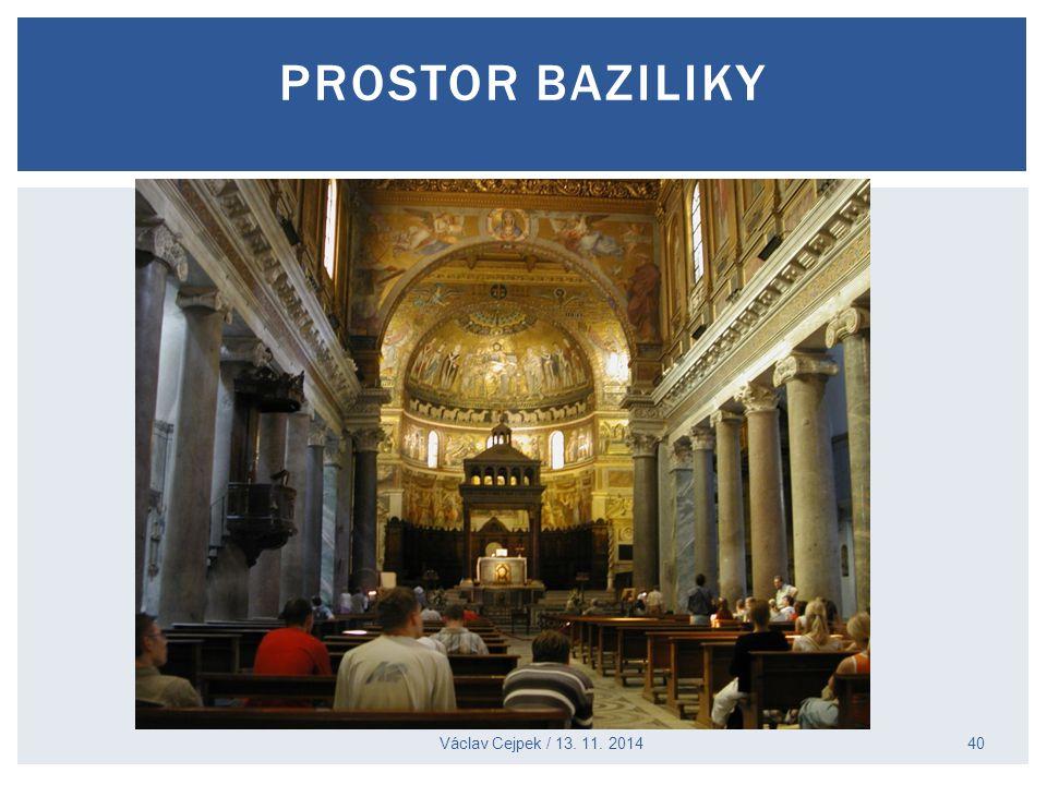 prostor baziliky Václav Cejpek / 13. 11. 2014