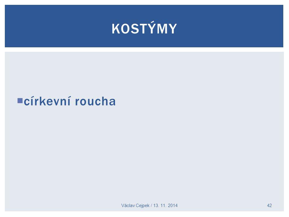 KOSTÝMY církevní roucha Václav Cejpek / 13. 11. 2014