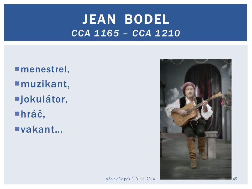 JEAN BODEL cca 1165 – cca 1210 muzikant, jokulátor, hráč, vakant…