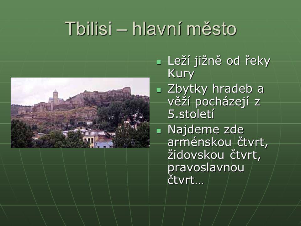 Tbilisi – hlavní město Leží jižně od řeky Kury