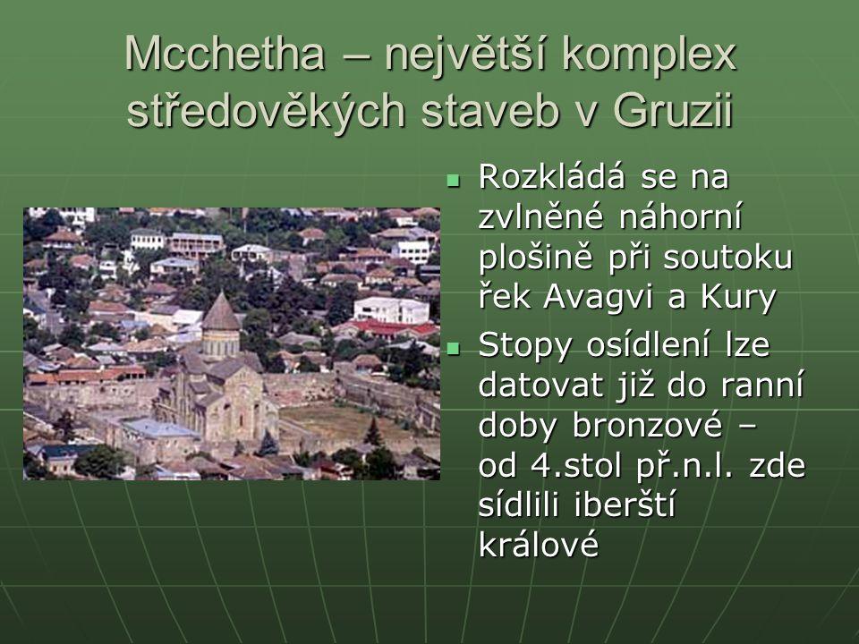 Mcchetha – největší komplex středověkých staveb v Gruzii
