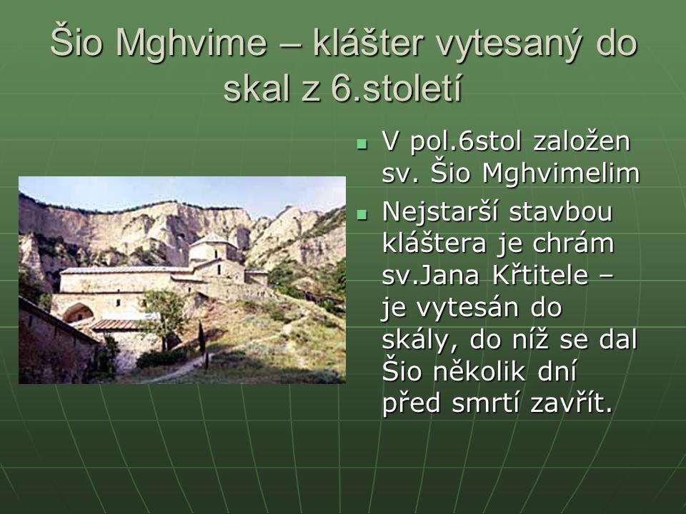 Šio Mghvime – klášter vytesaný do skal z 6.století