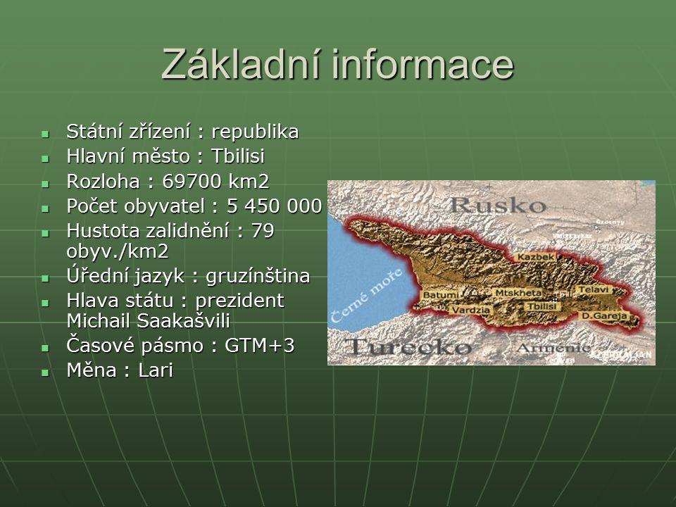 Základní informace Státní zřízení : republika Hlavní město : Tbilisi