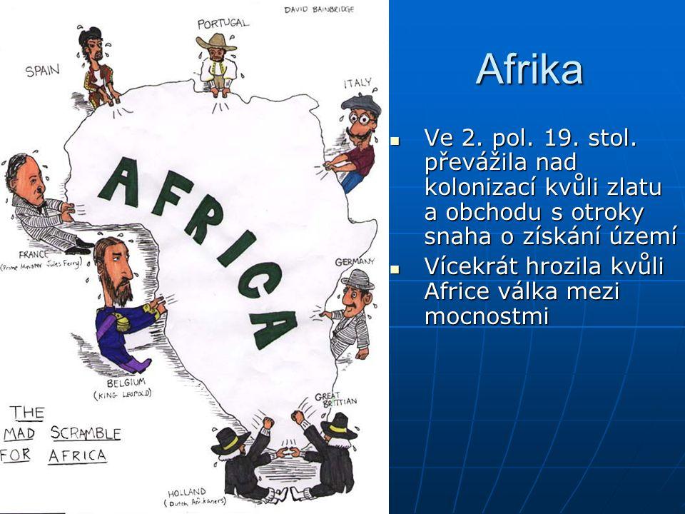 Afrika Ve 2. pol. 19. stol. převážila nad kolonizací kvůli zlatu a obchodu s otroky snaha o získání území.