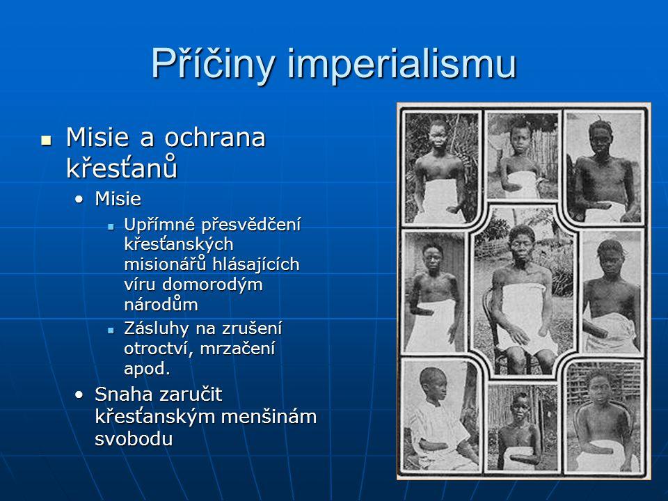 Příčiny imperialismu Misie a ochrana křesťanů Misie