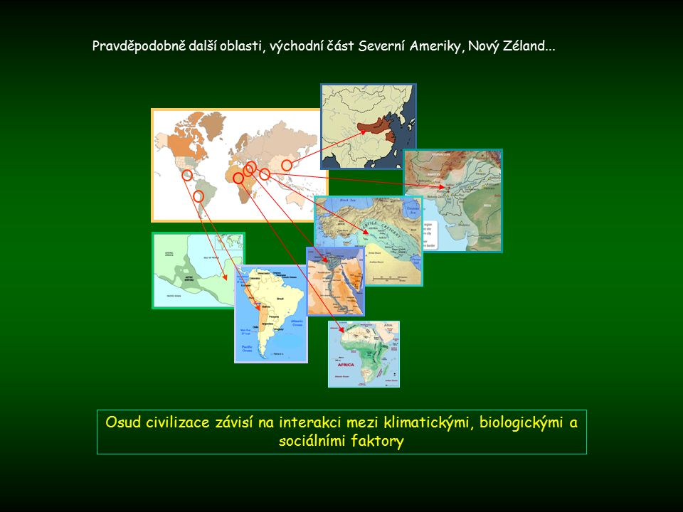 Pravděpodobně další oblasti, východní část Severní Ameriky, Nový Zéland...