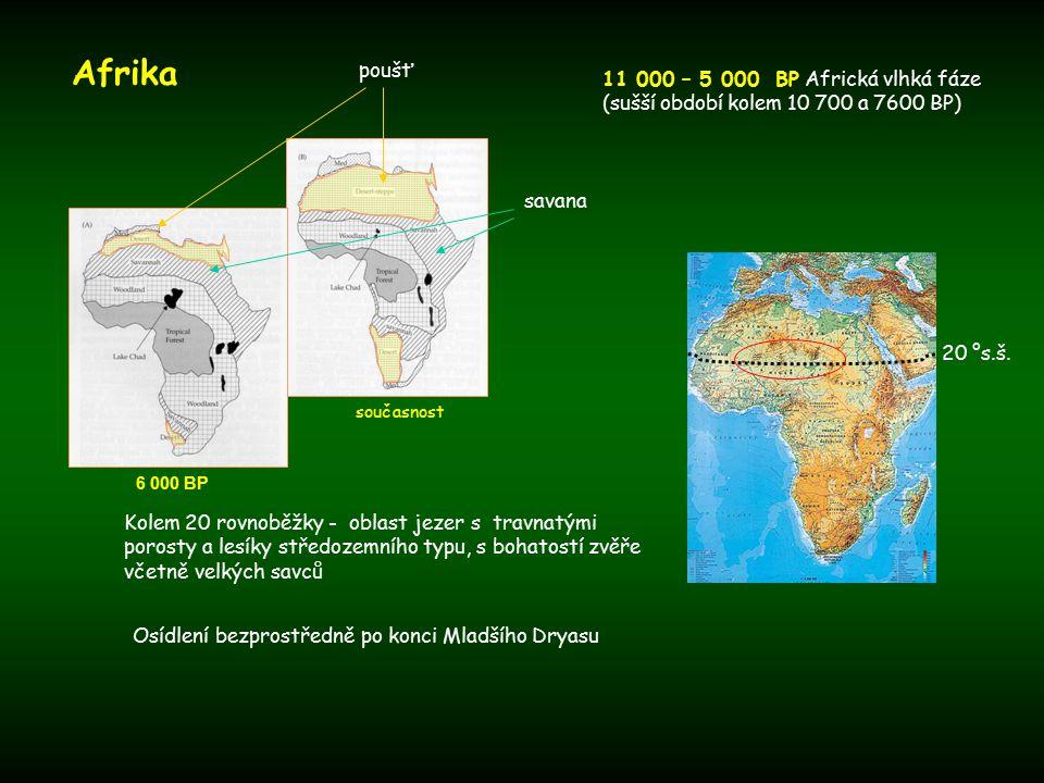 Afrika poušť. 11 000 – 5 000 BP Africká vlhká fáze (sušší období kolem 10 700 a 7600 BP) současnost.