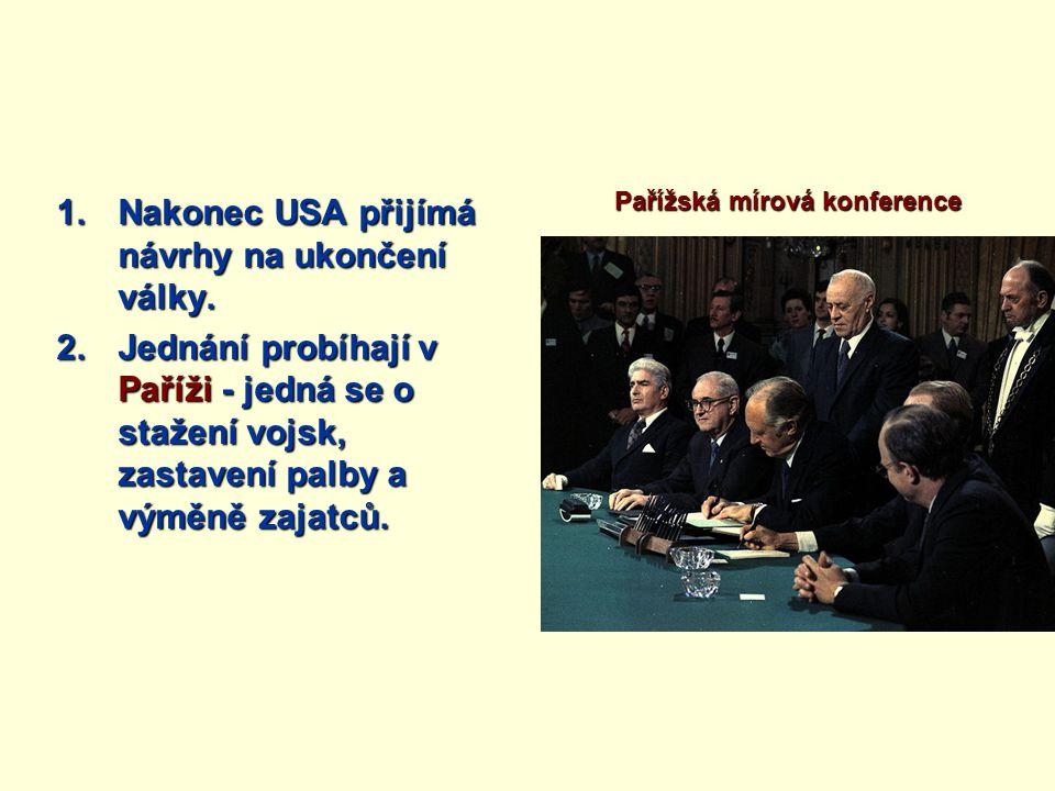 Nakonec USA přijímá návrhy na ukončení války.