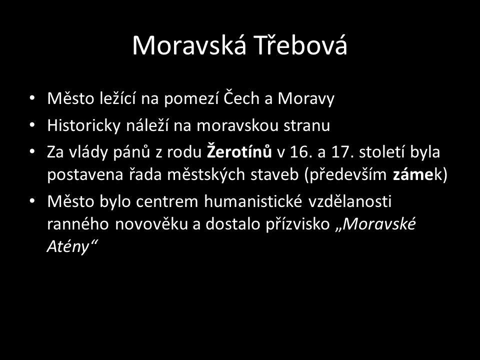 Moravská Třebová Město ležící na pomezí Čech a Moravy