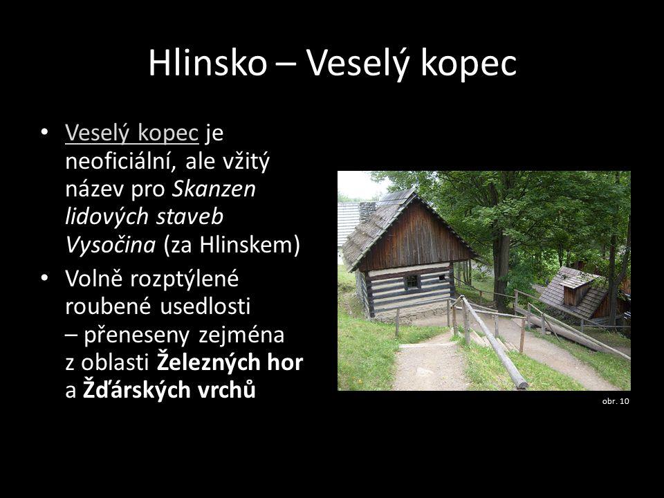 Hlinsko – Veselý kopec Veselý kopec je neoficiální, ale vžitý název pro Skanzen lidových staveb Vysočina (za Hlinskem)