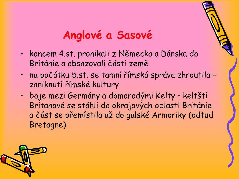 Anglové a Sasové koncem 4.st. pronikali z Německa a Dánska do Británie a obsazovali části země.
