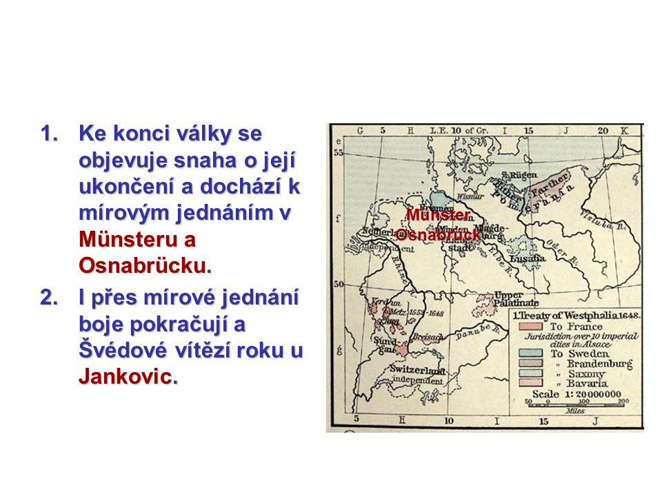 I přes mírové jednání boje pokračují a Švédové vítězí roku u Jankovic.