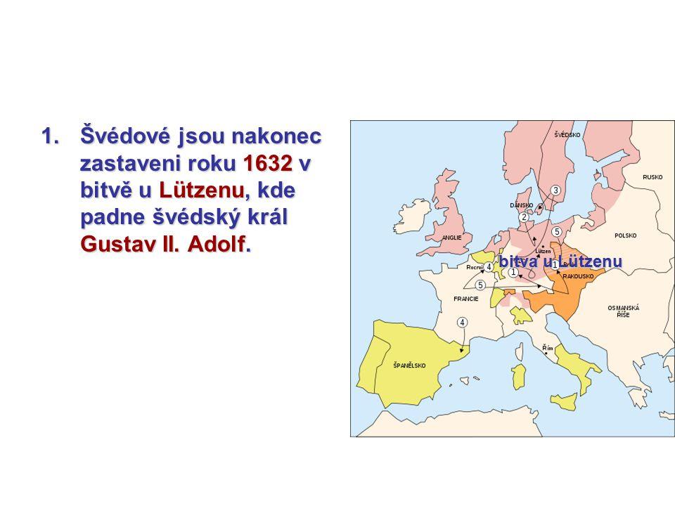 Švédové jsou nakonec zastaveni roku 1632 v bitvě u Lützenu, kde padne švédský král Gustav II. Adolf.