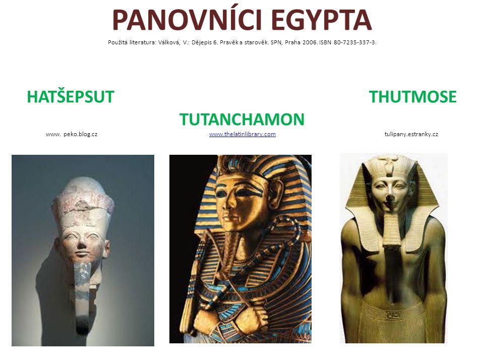 PANOVNÍCI EGYPTA Použitá literatura: Válková, V. : Dějepis 6
