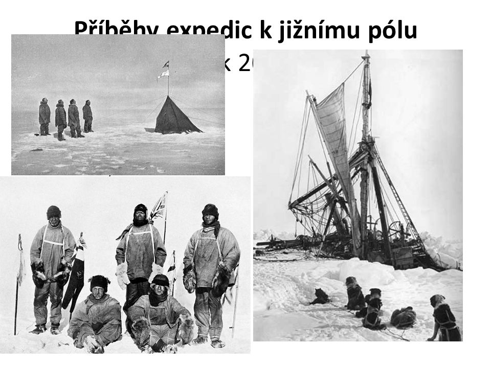 Příběhy expedic k jižnímu pólu počátek 20. století