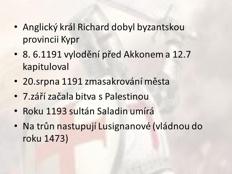 Anglický král Richard dobyl byzantskou provincii Kypr