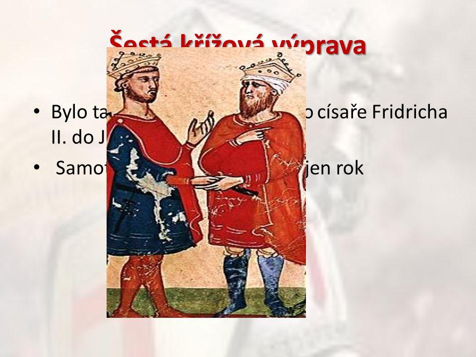 Šestá křížová výprava Bylo tažení římsko-německého císaře Fridricha II.