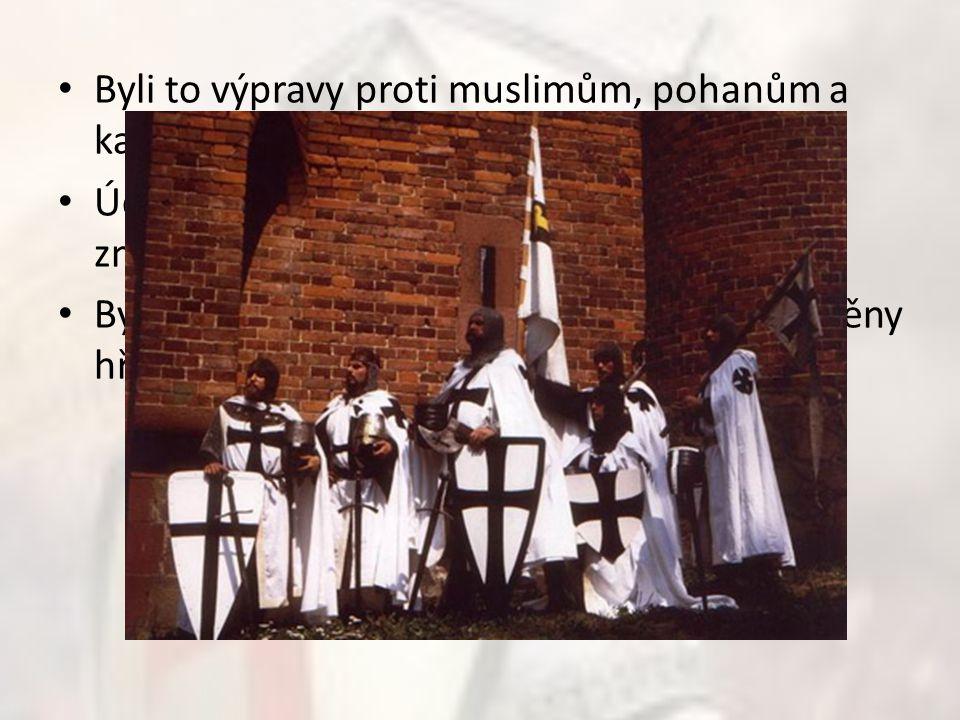 Byli to výpravy proti muslimům, pohanům a kacířům