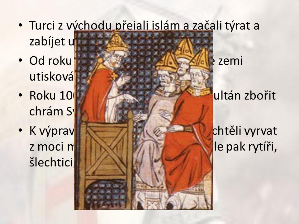 Turci z východu přejali islám a začali týrat a zabíjet usedlé křesťany.