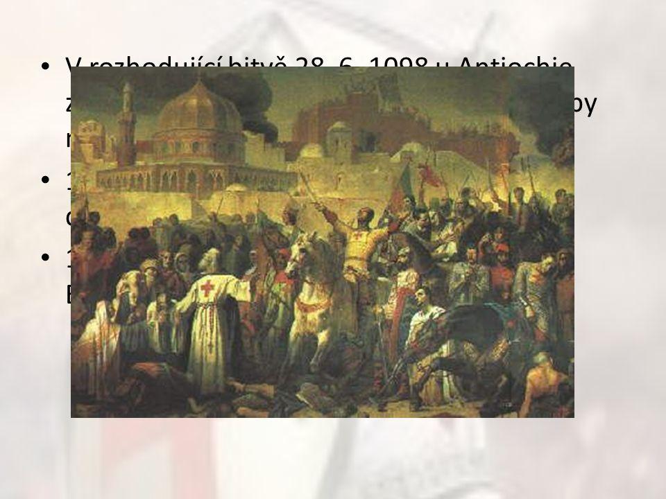V rozhodující bitvě 28. 6. 1098 u Antiochie zvítězili, rozprášili a ukořistili všechny zásoby muslimů.