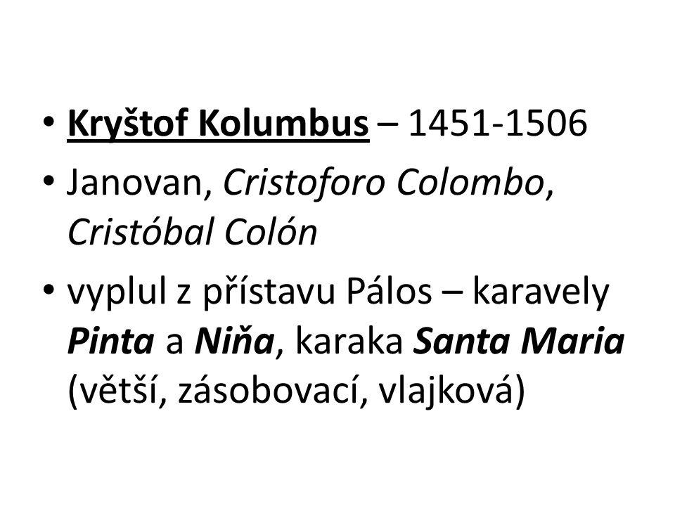 Kryštof Kolumbus – 1451-1506 Janovan, Cristoforo Colombo, Cristóbal Colón.