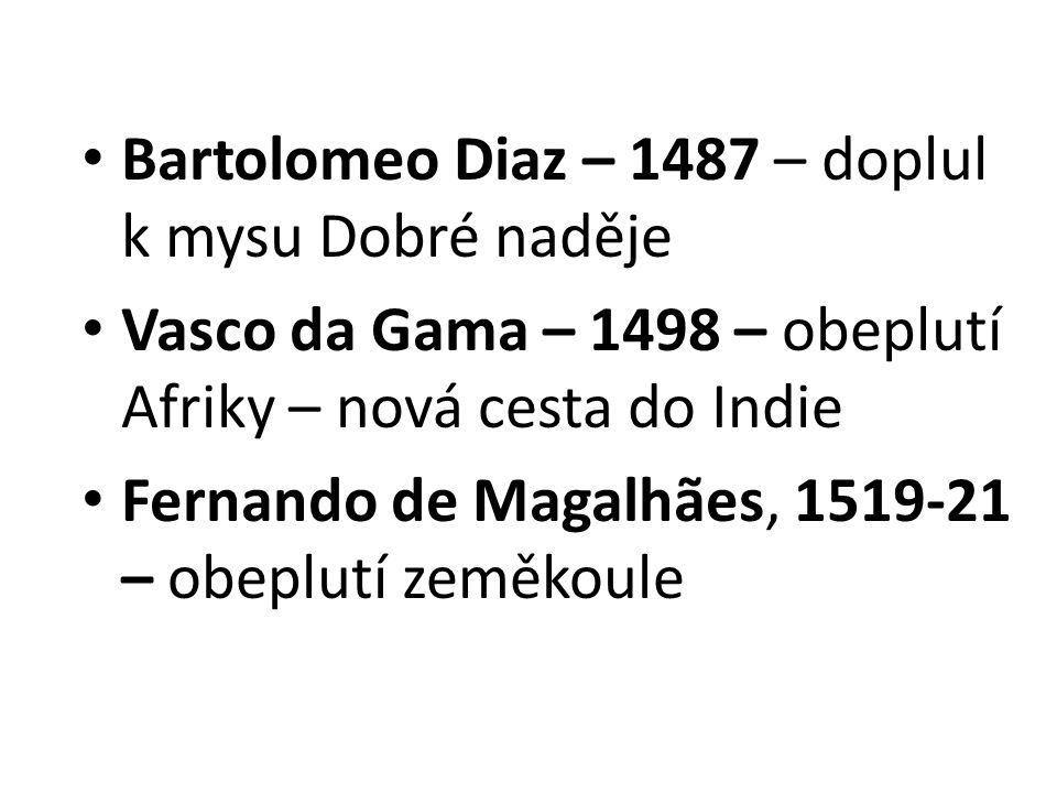 Bartolomeo Diaz – 1487 – doplul k mysu Dobré naděje