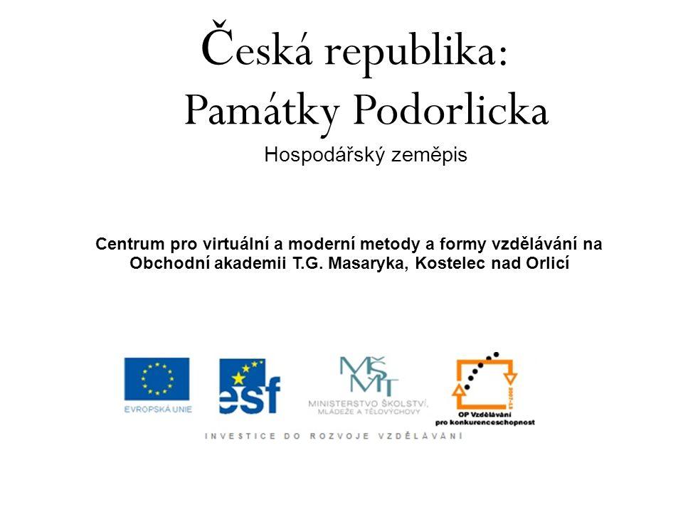 Česká republika: Památky Podorlicka Hospodářský zeměpis