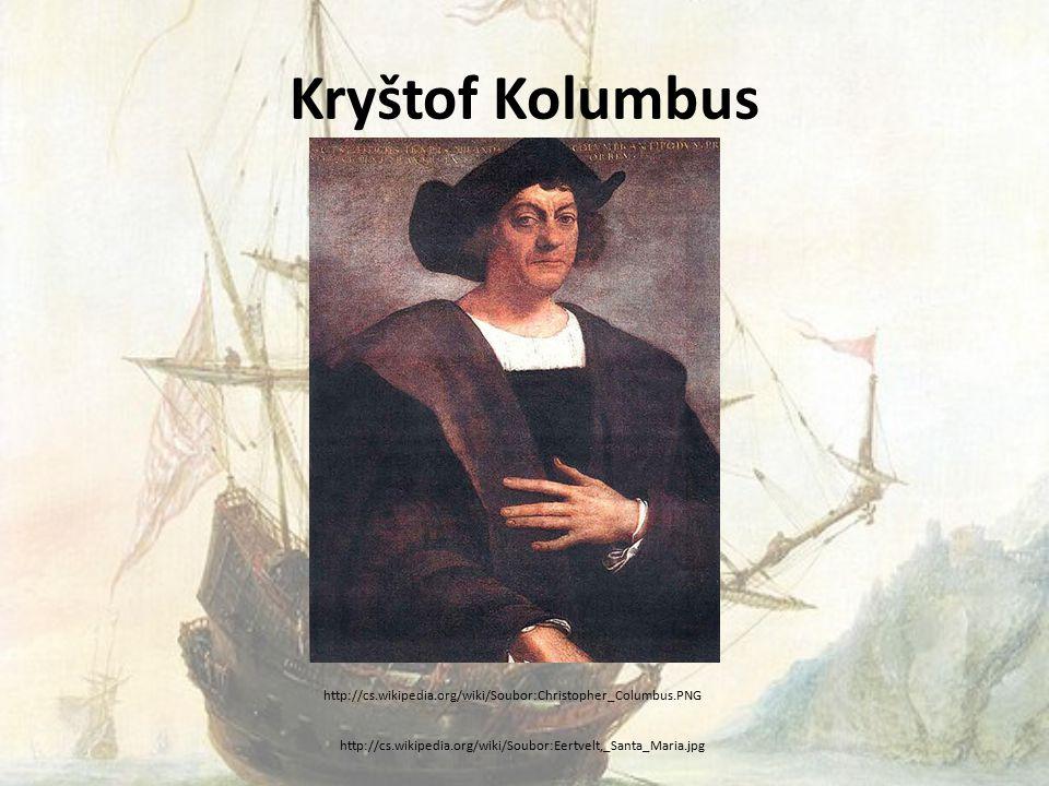 Kryštof Kolumbus http://cs.wikipedia.org/wiki/Soubor:Christopher_Columbus.PNG.