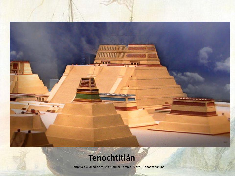 Tenochtitlán http://cs.wikipedia.org/wiki/Soubor:Templo_Mayor_Tenochtitlan.jpg