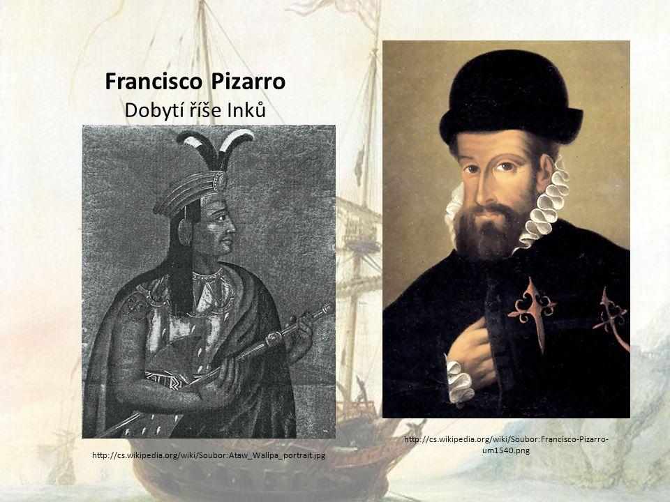 Francisco Pizarro Dobytí říše Inků