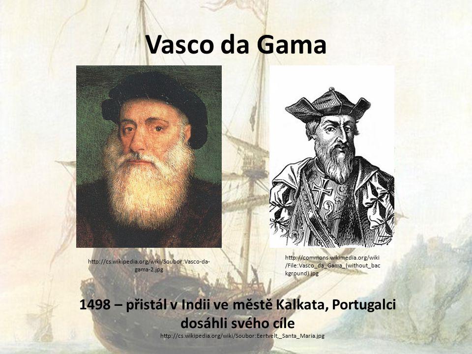 1498 – přistál v Indii ve městě Kalkata, Portugalci dosáhli svého cíle
