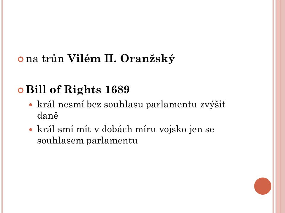na trůn Vilém II. Oranžský Bill of Rights 1689