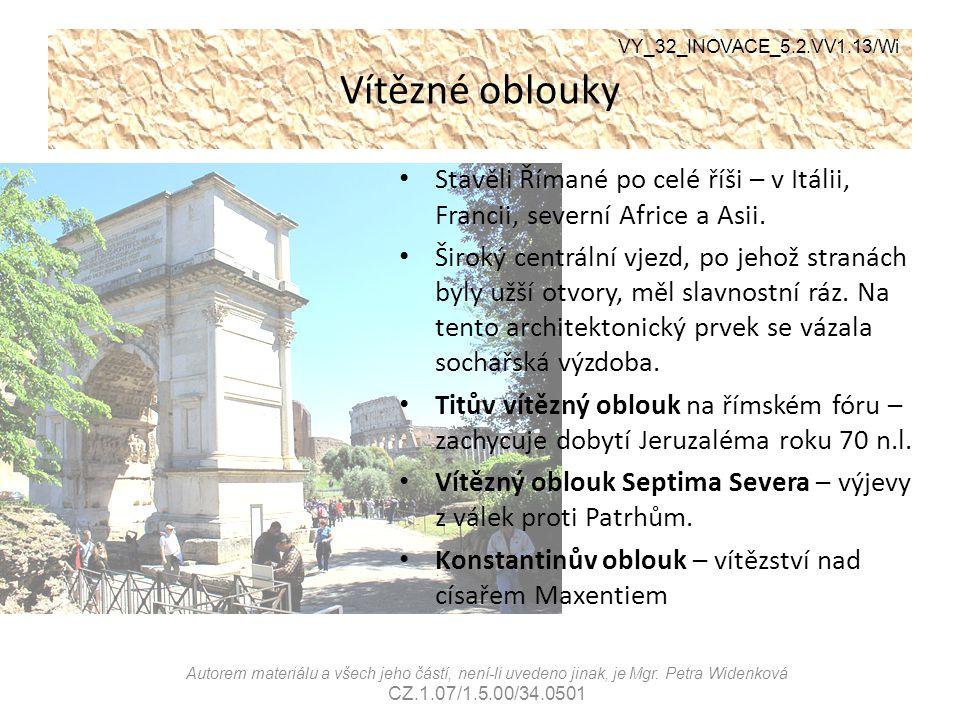 Vítězné oblouky VY_32_INOVACE_5.2.VV1.13/Wi. Stavěli Římané po celé říši – v Itálii, Francii, severní Africe a Asii.