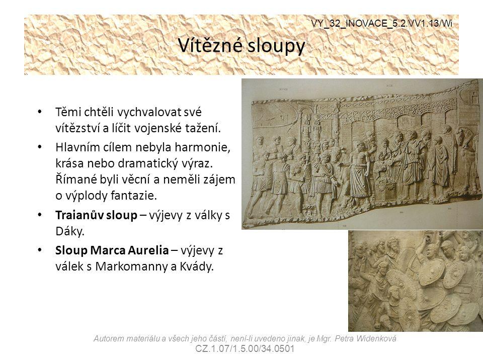 Vítězné sloupy VY_32_INOVACE_5.2.VV1.13/Wi. Těmi chtěli vychvalovat své vítězství a líčit vojenské tažení.