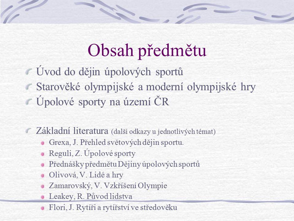 Obsah předmětu Úvod do dějin úpolových sportů