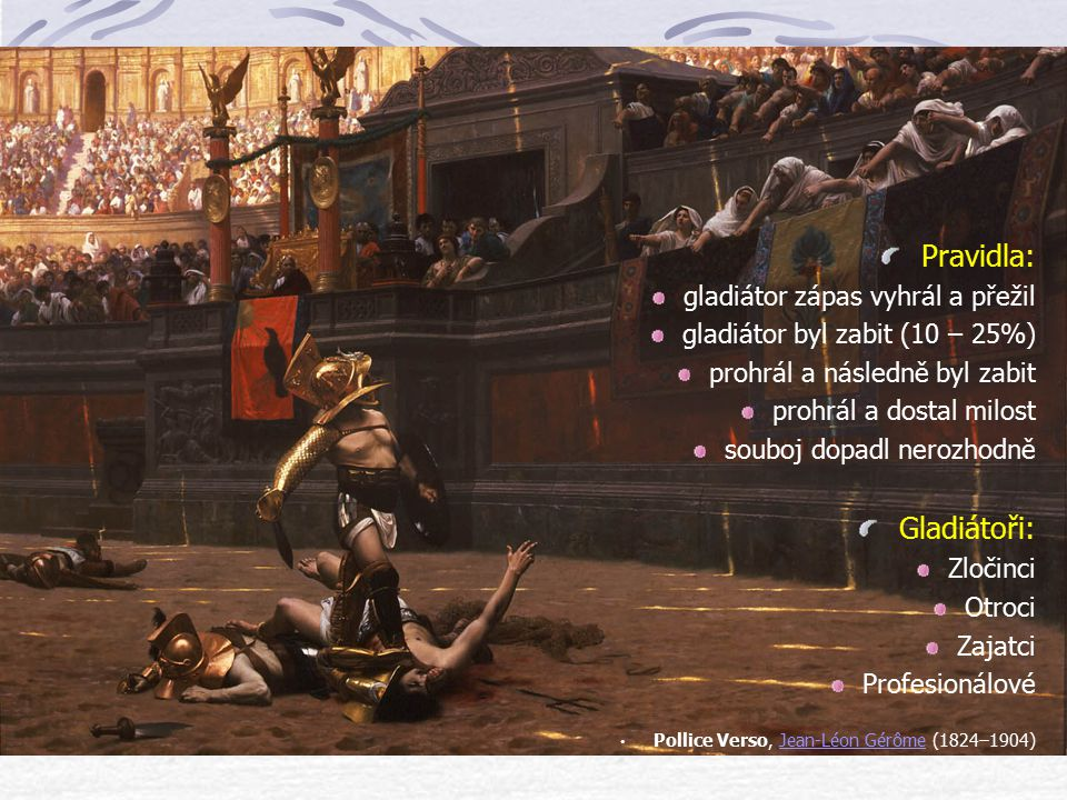 Pravidla: Gladiátoři: gladiátor zápas vyhrál a přežil