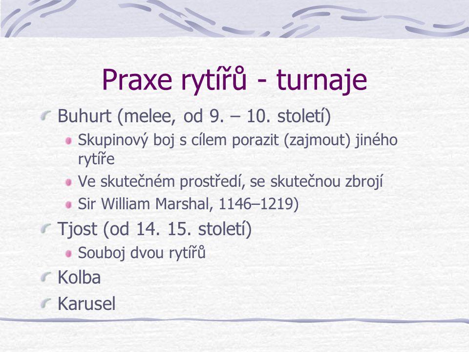 Praxe rytířů - turnaje Buhurt (melee, od 9. – 10. století)