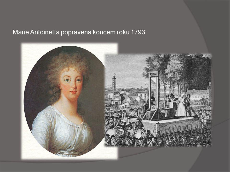 Marie Antoinetta popravena koncem roku 1793