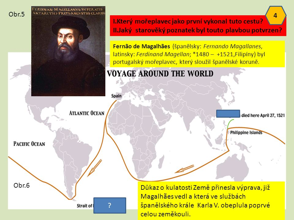I.Který mořeplavec jako první vykonal tuto cestu
