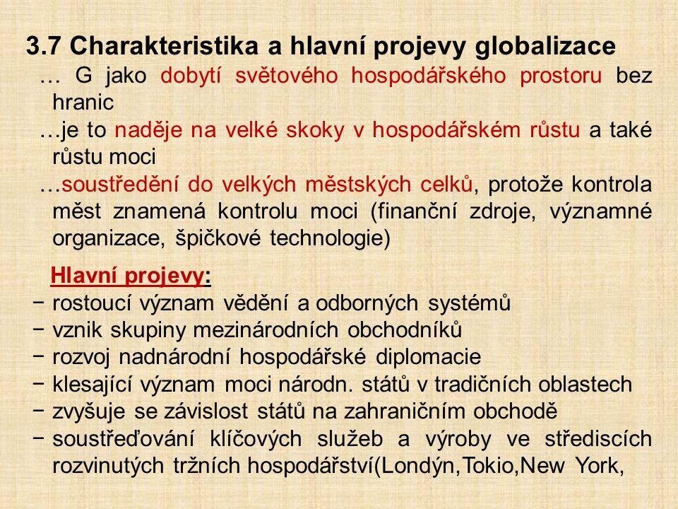 3.7 Charakteristika a hlavní projevy globalizace