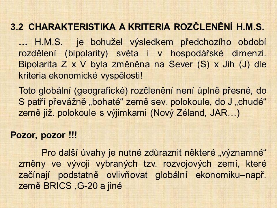 3.2 CHARAKTERISTIKA A KRITERIA ROZČLENĚNÍ H.M.S.