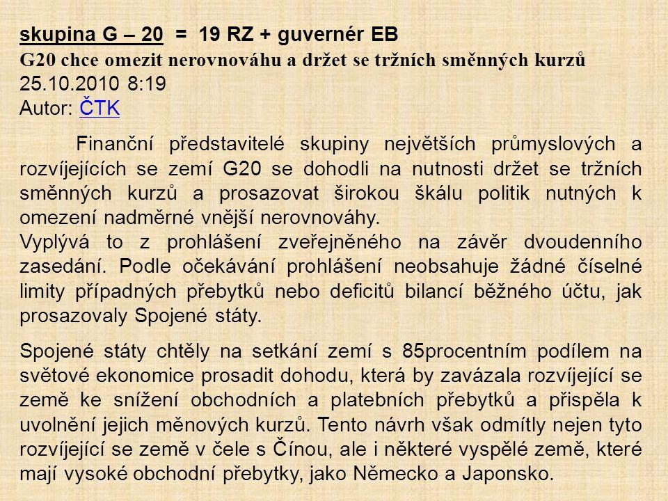 skupina G – 20 = 19 RZ + guvernér EB