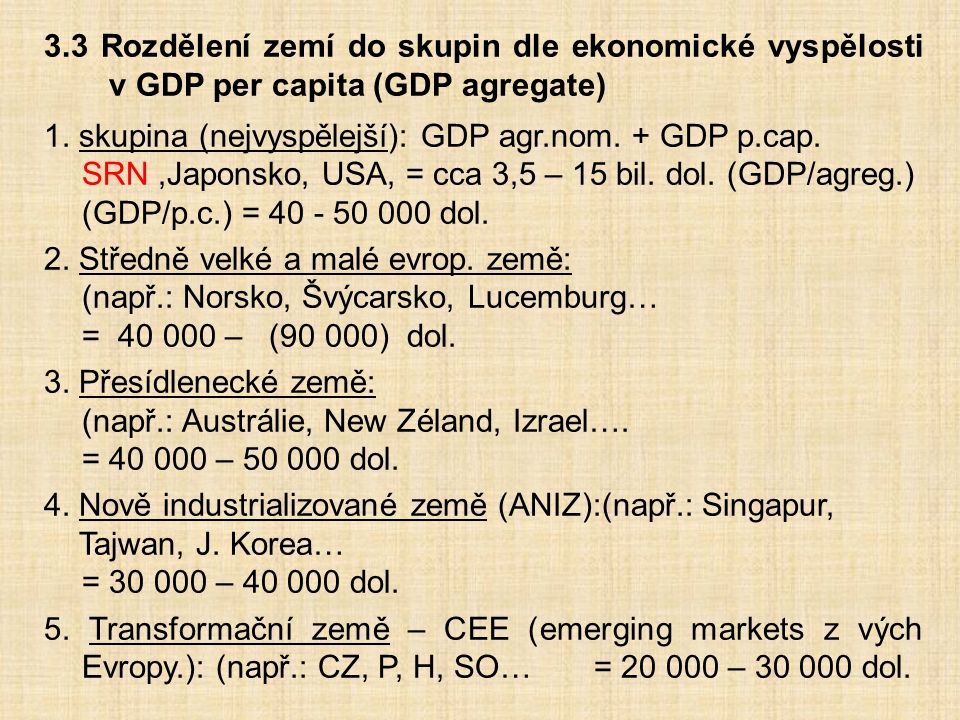 3.3 Rozdělení zemí do skupin dle ekonomické vyspělosti v GDP per capita (GDP agregate)