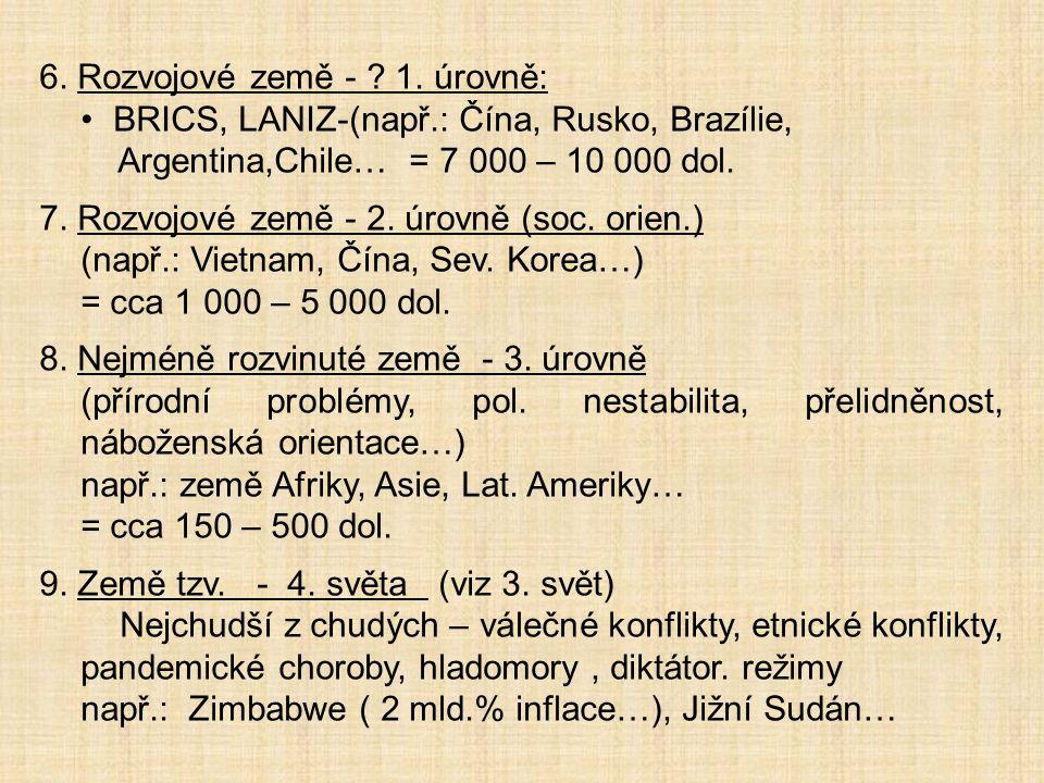 6. Rozvojové země - 1. úrovně: