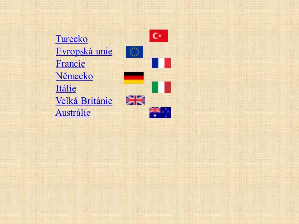 Turecko Evropská unie Francie Německo Itálie Velká Británie Austrálie