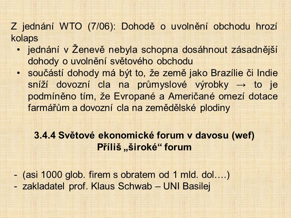 3.4.4 Světové ekonomické forum v davosu (wef)
