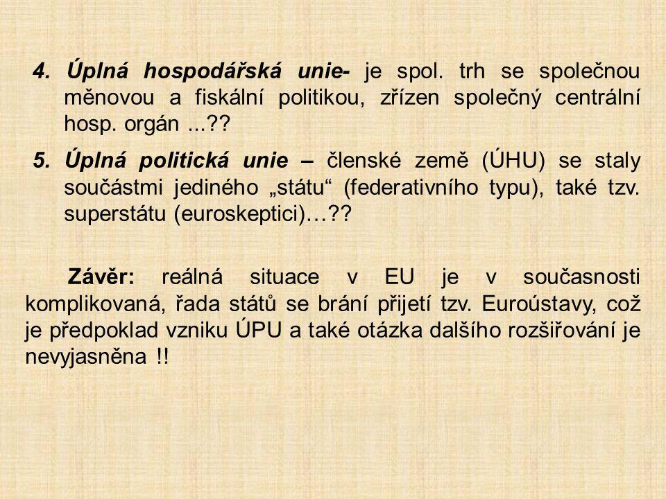 4. Úplná hospodářská unie- je spol