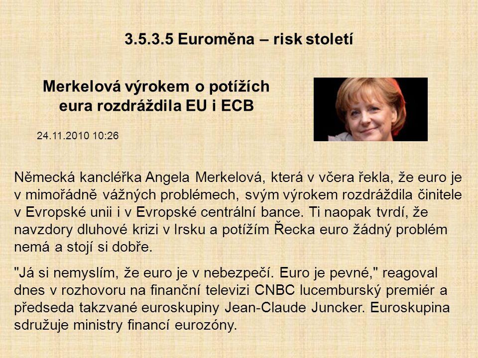 3.5.3.5 Euroměna – risk století